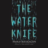 Paolo Bacigalupi - The Water Knife (Unabridged)  artwork