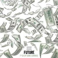 Future - Fuck Up Some Commas