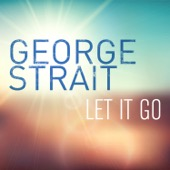 Let It Go - George Strait