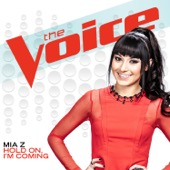 Hold On, I�m Coming (The Voice Performance) - Mia Z