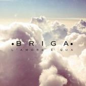 Briga - L'amore è qua