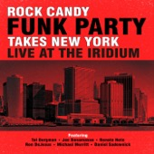 Rock Candy Funk Party - Rock Candy Funk Party Takes New York - Live at the Iridium  artwork