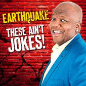 Cover to Earthquake's These Ain't Jokes