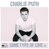 Some Type of Love - EP - Charlie Puth Cover Art