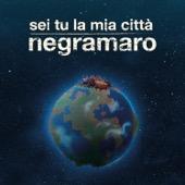 Sei tu la mia città - Negramaro