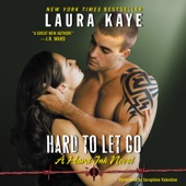 Laura Kaye - Hard to Let Go: A Hard Ink Novel (Unabridged)  artwork