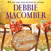 Debbie Macomber - A Little Bit Country (Unabridged)  artwork