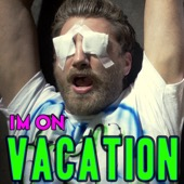 I�m on Vacation - Rhett and Link
