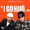 I Go Hard (feat. Kat) - Single - T.I., T.I.