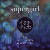 Anna Naklab - Supergirl (feat. Alle Farben & Younotus) [Radio Edit] Grafik