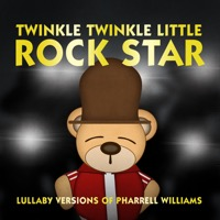 Twinkle Twinkle Little Rock Star - Lullaby Versions of Pharrell Williams - EP