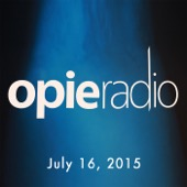 Opie Radio - Opie and Jimmy, Robert Kelly and Penn Jillette, July 16, 2015  artwork