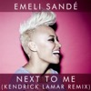 Next to Me (Kendrick Lamar Remix) - Single