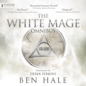 Ben Hale - The White Mage Omnibus: Books 1-3 (Unabridged)  artwork