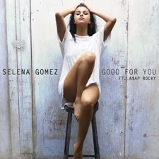 Good For You (feat. A$AP Rocky) by Selena Gomez