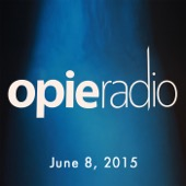 Opie Radio - Opie and Jimmy, Dave Attell, June 8, 2015  artwork