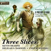Kevin Hearne, Delilah S. Dawson, Chuck Wendig - Three Slices (Unabridged)  artwork