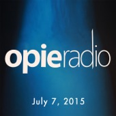Opie Radio - Opie and Jimmy, Amy Schumer, Ricky Gervais, And Robert Kelly, July 7, 2015  artwork