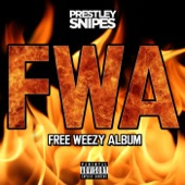 Prestley Snipes - Free Weezy Album (FWA)  artwork