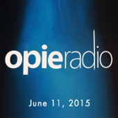 Opie Radio - Opie and Jimmy, Colin Quinn, Iliza Shlesinger, And Ann Coulter, June 11, 2015  artwork