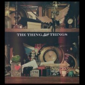The Thing About Things