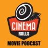 Cinema Rolls Movie Podcast