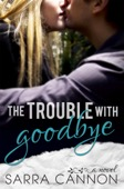 Sarra Cannon - The Trouble with Goodbye  artwork