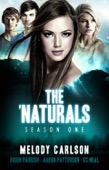 Melody Carlson, Robin Parrish, Aaron Patterson & K.C. Neal - The 'Naturals (Season 1, Episodes 1-4)  artwork