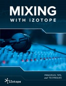 iZotope Inc. - Mixing With iZotope  artwork
