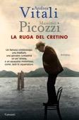 La ruga del cretino scritto da Andrea Vitali & Massimo Picozzi                             pubblicato da  Garzanti
