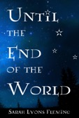 Sarah Lyons Fleming - Until the End of the World  artwork
