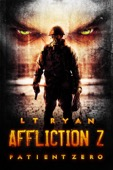 L.T. Ryan - Affliction Z: Patient Zero (Post Apocalyptic Zombie Thriller)  artwork