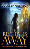 Colleen Gleason - The Rest Falls Away  artwork