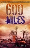 GP Grewal - 600 Miles: A Post-Apocalyptic Adventure  artwork