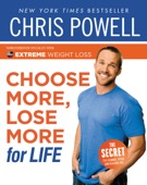 Chris Powell - Chris Powell's Choose More, Lose More for Life  artwork