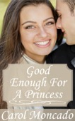Carol Moncado - Good Enough for a Princess  artwork