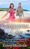 Kelsey MacBride - Courageous Love: A Christian Romance Novel  artwork