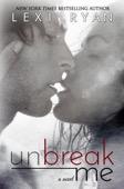 Lexi Ryan - Unbreak Me  artwork