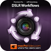Course For Premiere Pro 5 - DSLR Workflows