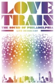 Various Artists - Love Train: The Sound of Philadelphia Live In Concert  artwork