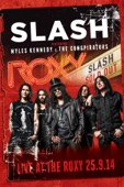 Slash - Slash Featuring Myles Kennedy & the Conspirators Live at the Roxy  artwork