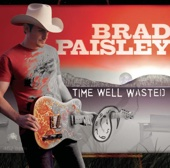 Brad Paisley - Time Well Wasted  artwork