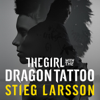 The Girl with the Dragon Tattoo: The Millennium Trilogy, Volume 1 - Stieg Larsson