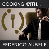 Cooking With Federico Aubele