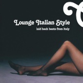 Lounge Italian Style - Laid Back Beats from Italy