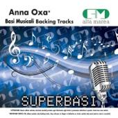 Basi Musicali: Anna Oxa (Versione karaoke)