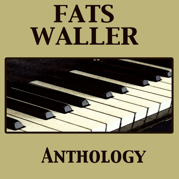 Anthology | Fats Waller, Fats Waller and His Rhythm