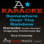 Somewhere Over The Rainbow (Originally Performed By Eva Cassidy) {Karaoke Audio Version}