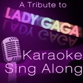 Karaoke Sing Along [Lady Gaga Karaoke Tribute]