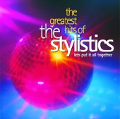 The Greatest Hits of the Stylistics - Let's Put It All Together